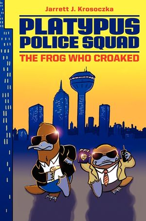 Platypus Police Squad: The Frog Who Croaked book image
