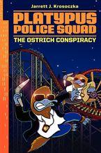 Platypus Police Squad: The Ostrich Conspiracy Hardcover  by Jarrett J. Krosoczka