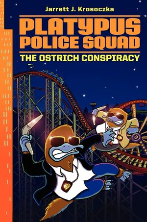 Platypus Police Squad: The Ostrich Conspiracy book image