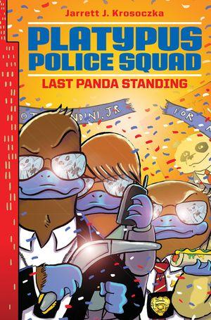 Platypus Police Squad: Last Panda Standing book image
