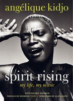 Spirit Rising Hardcover  by Angelique Kidjo