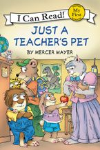 Little Critter: Just a Teacher's Pet Hardcover  by Mercer Mayer