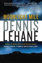 Moonlight Mile Paperback  by Dennis Lehane