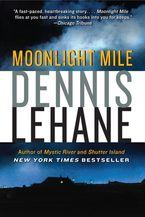 Moonlight Mile Paperback  by Dennis Lehane