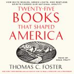 Twenty-five Books That Shaped America Downloadable audio file UBR by Thomas C. Foster