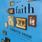 Faith Downloadable audio file UBR by Jennifer Haigh
