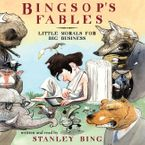 Bingsop's Fables Downloadable audio file UBR by Stanley Bing