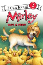 Marley: Not a Peep! Hardcover  by John Grogan