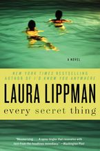 Every Secret Thing Paperback  by Laura Lippman