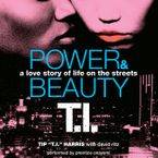 Power & Beauty Downloadable audio file UBR by Tip 'T.I.' Harris