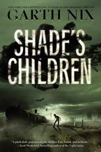 Shade's Children Paperback  by Garth Nix