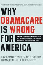 Why ObamaCare Is Wrong for America Paperback  by Grace-Marie Turner