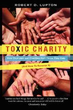Toxic Charity Paperback  by Robert D. Lupton