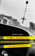 Toxic Charity eBook  by Robert D. Lupton