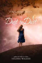 Dust to Dust Hardcover  by Melissa Walker