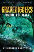 Gravediggers: Mountain of Bones Hardcover  by Christopher Krovatin