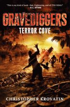Gravediggers: Terror Cove Hardcover  by Christopher Krovatin