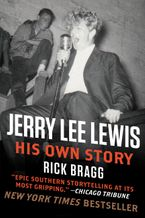 Jerry Lee Lewis: His Own Story eBook  by Rick Bragg