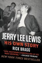 Jerry Lee Lewis: His Own Story Paperback  by Rick Bragg