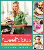 Weelicious Hardcover  by Catherine McCord