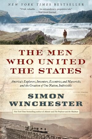 The Men Who United the States book image