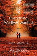 Everything We Ever Wanted Paperback  by Sara Shepard