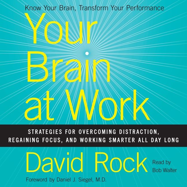 Book cover image: Your Brain at Work: Strategies for Overcoming Distraction, Regaining Focus, and Working Smarter All Day Long