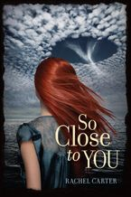 So Close to You Paperback  by Rachel Carter
