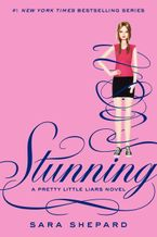 Pretty Little Liars #11: Stunning Hardcover  by Sara Shepard