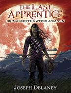 The Last Apprentice: Grimalkin the Witch Assassin (Book 9) Hardcover  by Joseph Delaney