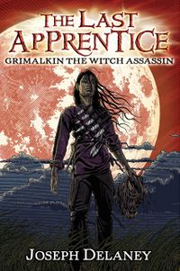 the-last-apprentice-grimalkin-the-witch-assassin-book-9