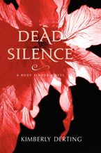 Dead Silence Paperback  by Kimberly Derting