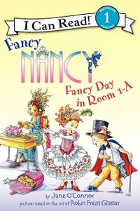 Fancy Nancy: Fancy Day in Room 1-A