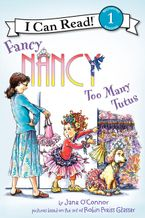 Fancy Nancy: Too Many Tutus Hardcover  by Jane O'Connor