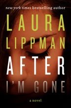 After I'm Gone Hardcover  by Laura Lippman