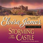 Storming the Castle: An Original Short Story Downloadable audio file UBR by Eloisa James