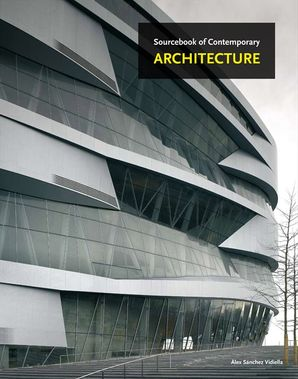 The Sourcebook of Contemporary Architecture