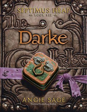 Septimus Heap, Book Six: Darke