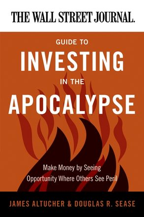 The wall street journal guide to investing in the apocalypse cover image the wall street journal guide to investing in the apocalypse fandeluxe Image collections