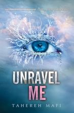 Unravel Me Hardcover  by Tahereh Mafi