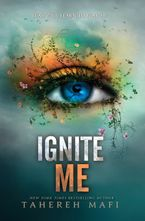 Ignite Me Hardcover  by Tahereh Mafi