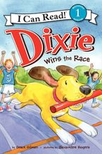 Dixie Wins the Race Paperback  by Grace Gilman