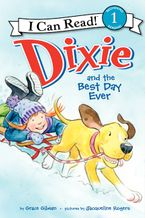 Dixie and the Best Day Ever Hardcover  by Grace Gilman
