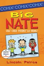 Big Nate: What Could Possibly Go Wrong? Paperback  by Lincoln Peirce