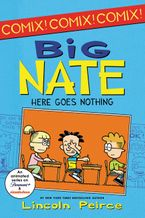 Big Nate: Here Goes Nothing Paperback  by Lincoln Peirce