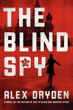 The Blind Spy Hardcover  by Alex Dryden