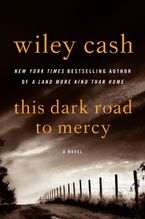 This Dark Road to Mercy Hardcover  by Wiley Cash
