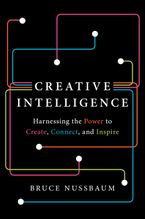 Creative Intelligence Hardcover  by Bruce Nussbaum