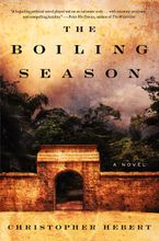 The Boiling Season Hardcover  by Christopher Hebert