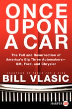 Once Upon a Car Paperback LTE by Bill Vlasic